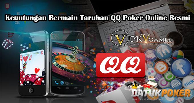 Keuntungan Bermain Taruhan QQ Poker Online Resmi