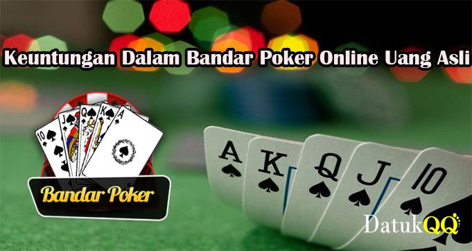 Keuntungan Dalam Bandar Poker Online Uang Asli