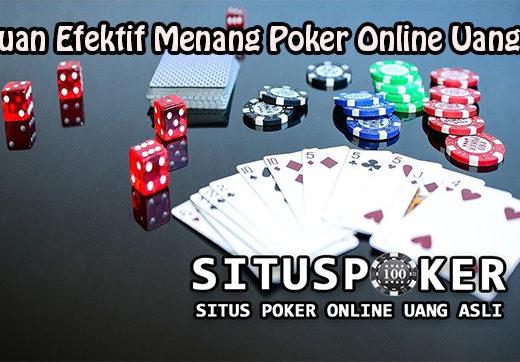 Panduan Efektif Menang Poker Online Uang Asli