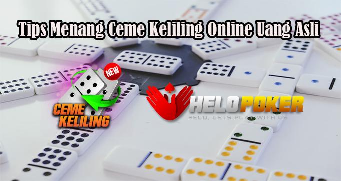 Tips Menang Ceme Keliling Online Uang Asli